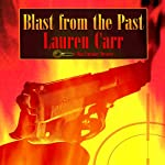 Blast from the Past: A Mac Faraday Mystery, Book 4 | Lauren Carr