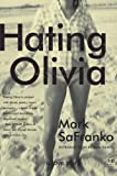 Hating Olivia: A Love Story by Mark SaFranko (2010-11-16)