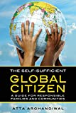 img - for The Self-Sufficient Global Citizen: A Guide for Responsible Families and Communities book / textbook / text book