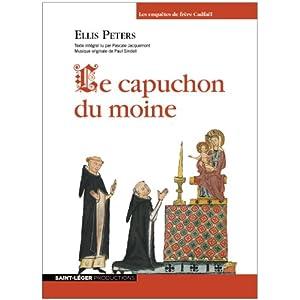 Le capuchon du moine (Les enquêtes de Cadfaël 3) Audiobook