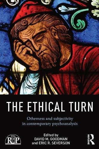 The Ethical Turn: Otherness and Subjectivity in Contemporary Psychoanalysis (Relational Perspectives Book Series)