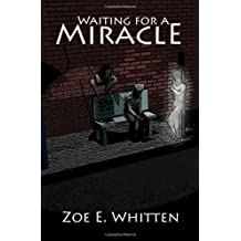 Waiting for a Miracle by Zoe Whitten (2007-01-22)