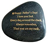 "Father's Day Gifts From Daughter or Son,"" Happy Fathers Day, I love you Dad, everyday around the clock, always remember, that you are my rock."" Engraved Rock gift, Only 250 made, Rare Unique Gift."