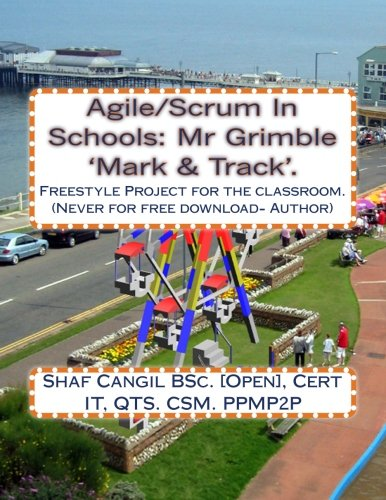 Agile/Scrum In Schools: Mr Grimble 'Mark & Track'.: Freestyle Project for the classroom.