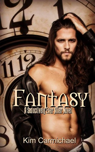 Fantasy: A Modern Romance Inspired by Cinderella (Seductively Ever After Book 2)
