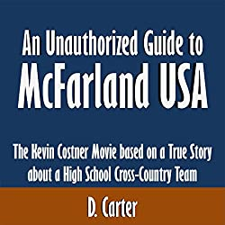 An Unauthorized Guide to McFarland, USA