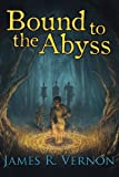 Bound to the Abyss, James Vernon, 0996000607