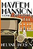 Mayhem Mansion, Melanie Jackson, 1484833856