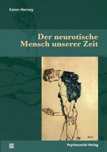 Der neurotische Mensch unserer Zeit (Bibliothek der Psychoanalyse)