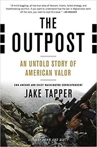 The Outpost An Untold Story Of American Valor Jake Tapper  Amazon Com Books