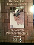 img - for The Complete Business Manual for Concrete Paver Contractors book / textbook / text book