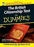 British Citizenship Test for Dummies, Andrew Knight, 0470060913