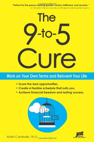 The 9-to-5 Cure: Work on Your Own Terms and Reinvent Your Life pdf