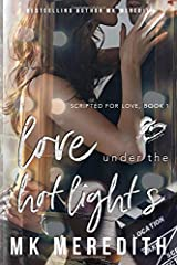 Love Under the Hot Lights (Scripted for Love) Paperback