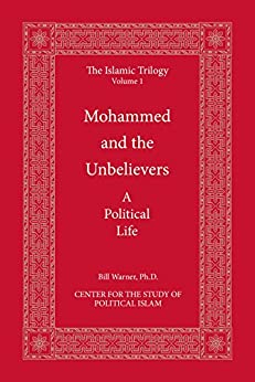 Mohammed and the Unbelievers (The Islamic Trilogy Book 1) by [Warner, Bill]