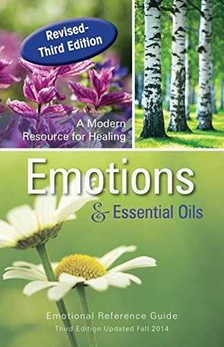 Emotions & Essential Oils, 3rd Edition: A Modern