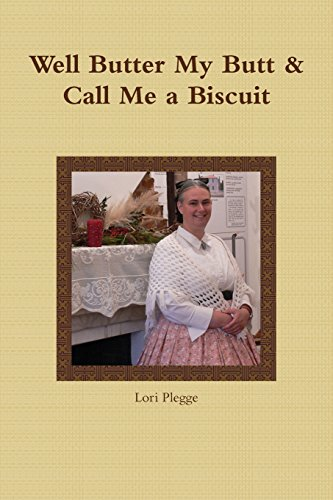 Well, Butter My Butt & Call Me A Biscuit