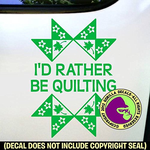 I'D RATHER BE QUILTING Quilt Vinyl Decal Sticker F from Gorilla Decals
