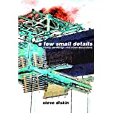 A Few Small Details: Essays on Design and Other Excursions