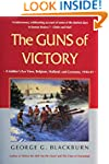 The Guns of Victory: A Soldier's Eye...