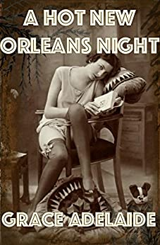 A Hot New Orleans Night by [Adelaide, Grace]