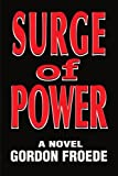 Surge of Power, Gordon L. Froede, 0595150004