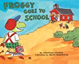 Froggy Goes to School, Jonathan London, 0613104056