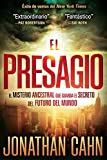 El Presagio: El misterio ancestral que guarda el secreto del futuro del mundo (Spanish Edition)