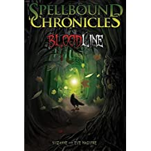 Spellbound Chronicles: Blood Line by Maguire, Suzanne, Maguire, Eve (2014) Paperback