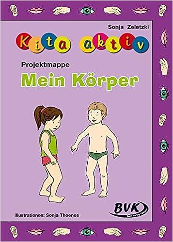Projektmappe Kita aktiv: Mein Körper: Amazon.de: Sonja Zeletzki: Bücher