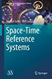 Space-Time Reference Systems (Astronomy and Astrophysics Library)