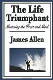 The Life Triumphant, James Allen, 1604596112