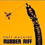 Rubber Riff by Soft Machine (1997-09-26)