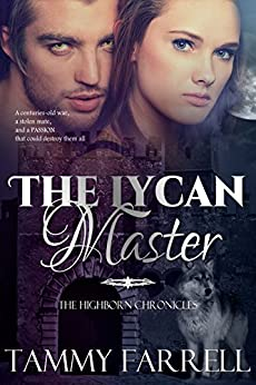 The Lycan Master: Regency Paranormal Romance (The Highborn Chronicles Book 1) by [Farrell, Tammy]
