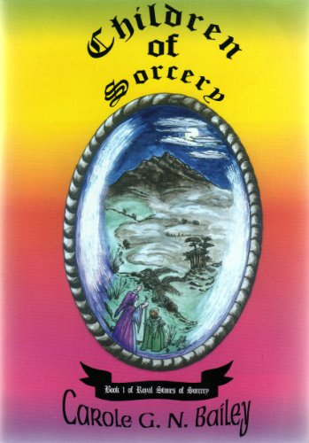 Children of Sorcery (Royal Stones of Sorcery Book - Carole Bailey