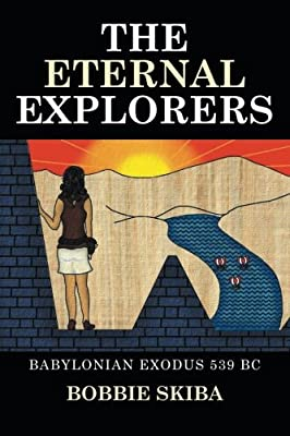 THE ETERNAL EXPLORERS: Babylonian Exodus 539 BC