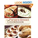 The Panera Bread Cookbook: Breadmaking Essentials and Recipes from America's Favorite Bakery-Cafe