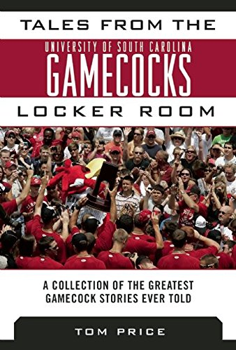 Boston Bruins Locker Room - Tales from the University of South Carolina Gamecocks Locker Room: A Collection of the Greatest Gamecock Stories Ever Told (Tales from the Team)