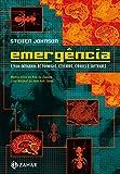 Emergência: A dinâmica de rede em formigas, cérebros, cidades e softwares