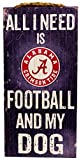 NCAA Alabama Crimson Tide 6'' x 12'' All I Need is Football and My Dog Wood Sign