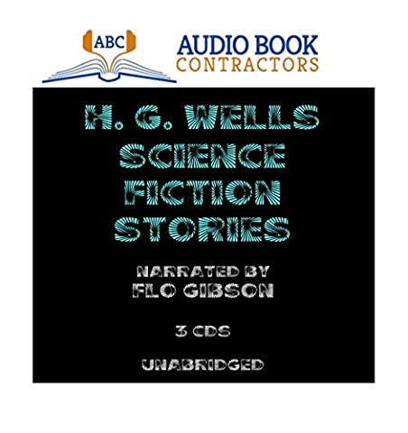 H. G. Wells Science Fiction Stories (Classic Books on CD Collection) [UNABRIDGED] (Classics on CD) (Cd Audio Book Fiction)