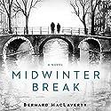 Midwinter Break: A Novel Audiobook by Bernard MacLaverty Narrated by James Cameron Stewart