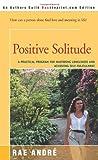 Positive Solitude, Rae Andre, 0595154891