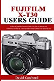 Fujifilm X-T30 Users Guide: An Easy and Simplified