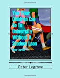 Yes You Can Send Your Children to College Without a Student Loan, Peter Legrove, 1489525629