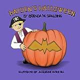Hayden's Halloween, Brenda M. Spalding, 1492210684