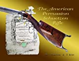 img - for The American Percussion Schuetzen Rifle book / textbook / text book