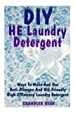 DIY HE Laundry Detergent: Ways To Make And Use Anti-Allergen And Kid-Friendly High-Efficiency Laundry Detergent