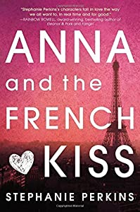 Anna and the French Kiss by Perkins, Stephanie (2010) Hardcover