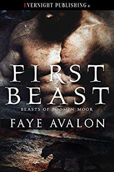 First Beast (Beasts of Bodmin Moor Book 1) by [Avalon, Faye]